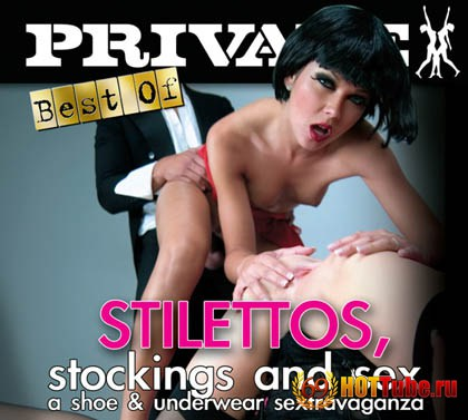 The Best by Private 120: Stilettos, Stockings and Sex / Шпильки, Чулки и Секс